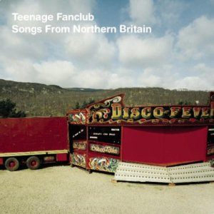 teenagefanclub-songsfromnorthernbritain